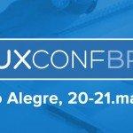 [vídeo] UXConfBR 2016 – o primeiro dia