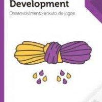 Lean Game evelopment: Desenvolvimento enxuto de jogos por Julia Naomi Boeira, Casa do Código, 2017