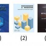 [novo livro] Enxugando a máquina – Qual capa você prefere?