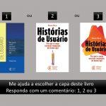 [editora] livro sobre Histórias do Usuário do Rafael Helm – Qual capa você prefere?